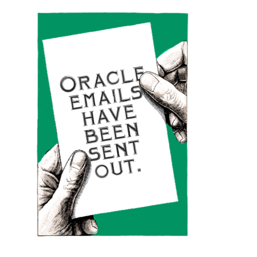 "Illustration of 2 hands holding a paper that reads ""Oracle emails have been sent out.""  The background is green."